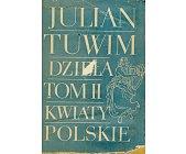 Szczegóły książki DZIEŁA TOM II - KWIATY POLSKIE