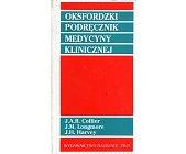 Szczegóły książki OKSFORDZKI PODRĘCZNIK MEDYCYNY KLINICZNEJ