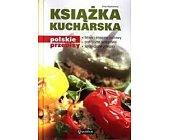 Szczegóły książki KSIĄŻKA KUCHARSKA POLSKIE PRZEPISY