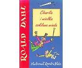 Szczegóły książki CHARLIE I WIELKA SZKLANA WINDA