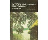 Szczegóły książki WYKOPALISKA NA POGRANICZU ŚWIATÓW