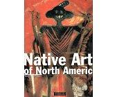 Szczegóły książki NATIVE ARTS OF NORTH AMERICA