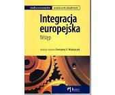 Szczegóły książki INTEGRACJA EUROPEJSKA. WSTĘP