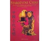 Szczegóły książki STAROŻYTNE CHINY. CYWILIZACJA CHIŃSKA OD ZARANIA DZIEJÓW DO CZASÓW DYNASTII TANG