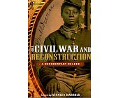 Szczegóły książki THE CIVIL WAR AND RECONSTRUCTION: A DOCUMENTARY READER