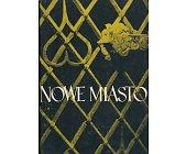 Szczegóły książki NOWE MIASTO. Z DZIEJÓW MIASTA I POWIATU