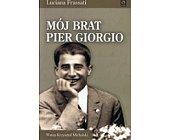 Szczegóły książki MÓJ BRAT PIER GIORGIO. OSTATNIE DNI 29 CZERWCA - 4 LIPCA 1925
