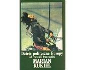 Szczegóły książki DZIEJE POLITYCZNE EUROPY OD REWOLUCJI FRANCUSKIEJ