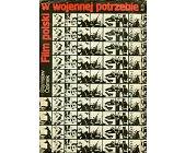 Szczegóły książki FILM POLSKI W WOJENNEJ POTRZEBIE