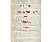 Szczegóły książki DZIEJE BUDOWNICTWA W POLSCE