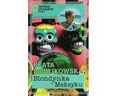 Szczegóły książki BLONDYNKA W MEKSYKU