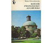Szczegóły książki KOŚCIÓŁ EWANGELICKO-AUGSBURSKI (ZABYTKI WARSZAWY)