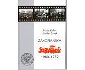 Szczegóły książki ZAKOPIAŃSKA SOLIDARNOŚĆ 1980 - 1989