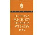 Szczegóły książki HIPPIASZ MNIEJSZY, HIPPIASZ WIĘKSZY ORAZ ION