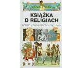 Szczegóły książki KSIĄŻKA O RELIGIACH