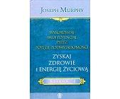 Szczegóły książki WYKORZYSTAJ SWÓJ POTENCJAŁ PRZEZ POTĘGĘ ŚWIADOMOŚCI