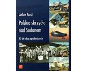 Szczegóły książki POLSKIE SKRZYDŁA NAD SUDANEM