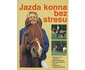 Szczegóły książki JAZDA KONNA BEZ STRESU