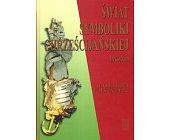 Szczegóły książki ŚWIAT SYMBOLIKI CHRZEŚCIJAŃSKIEJ. LEKSYKON