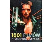 Szczegóły książki 1001 FILMÓW KTÓRE MUSISZ ZOBCZYĆ