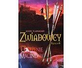 Szczegóły książki ZWIADOWCY - KSIĘGA 6 - OBLĘŻENIE MACINDAW