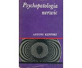 Szczegóły książki PSYCHOPATOLOGIA NERWIC