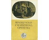 Szczegóły książki RENDEZ - VOUS Z WARSZAWSKĄ OPERETKĄ