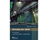 Szczegóły książki WIRTUALNY PLAC ZABAW