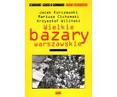 Szczegóły książki WIELKIE BAZARY WARSZAWSKIE