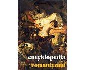 Szczegóły książki ENCYKLOPEDIA ROMANTYZMU