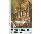 Szczegóły książki OSTRA BRAMA W WILNIE