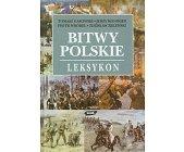Szczegóły książki BITWY POLSKIE, LEKSYKON