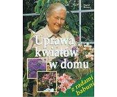 Szczegóły książki UPRAWA KWIATÓW W DOMU - Z RADAMI BABUNI