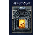 Szczegóły książki CHRZEST POLSKI W ILUSTRACJACH