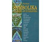 Szczegóły książki SYMBOLIKA ARABSKO-MUZUŁMAŃSKA