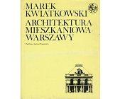 Szczegóły książki ARCHITEKTURA MIESZKANIOWA WARSZAWY