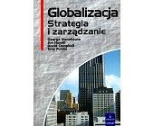 Szczegóły książki GLOBALIZACJA STRATEGIA I ZARZĄDZANIE