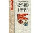 Szczegóły książki INSYGNIA, SYMBOLE I HERBY POLSKIE