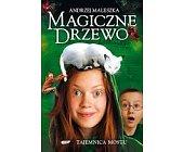 Szczegóły książki MAGICZNE DRZEWO - TAJEMNICA MOSTU