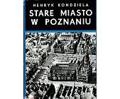 Szczegóły książki STARE MIASTO W POZNANIU