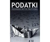 Szczegóły książki PODATKI. PRZEWODNIK KRYTYKI POLITYCZNEJ