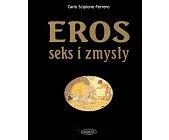 Szczegóły książki EROS, SEKS I ZMYSŁY
