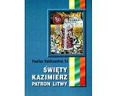 Szczegóły książki ŚWIĘTY KAZIMIERZ PATRON LITWY