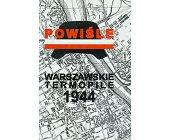 Szczegóły książki WARSZAWSKIE TERMOPILE 1944 - POWIŚLE