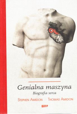 GENIALNA MASZYNA. BIOGRAFIA SERCA