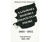 Szczegóły książki NAJNOWSZA HISTORIA POLITYCZNA POLSKI - 3 TOMY