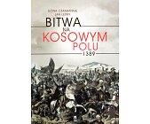 Szczegóły książki BITWA NA KOSOWYM POLU 1389