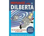 Szczegóły książki PRZYSZŁOŚĆ WEDŁUG DILBERTA