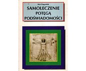Szczegóły książki SAMOLECZENIE POTĘGĄ PODŚWIADOMOŚCI