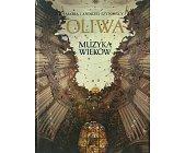Szczegóły książki OLIWA - MUZYKA WIEKÓW